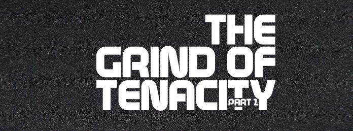 Grind of Tenacity